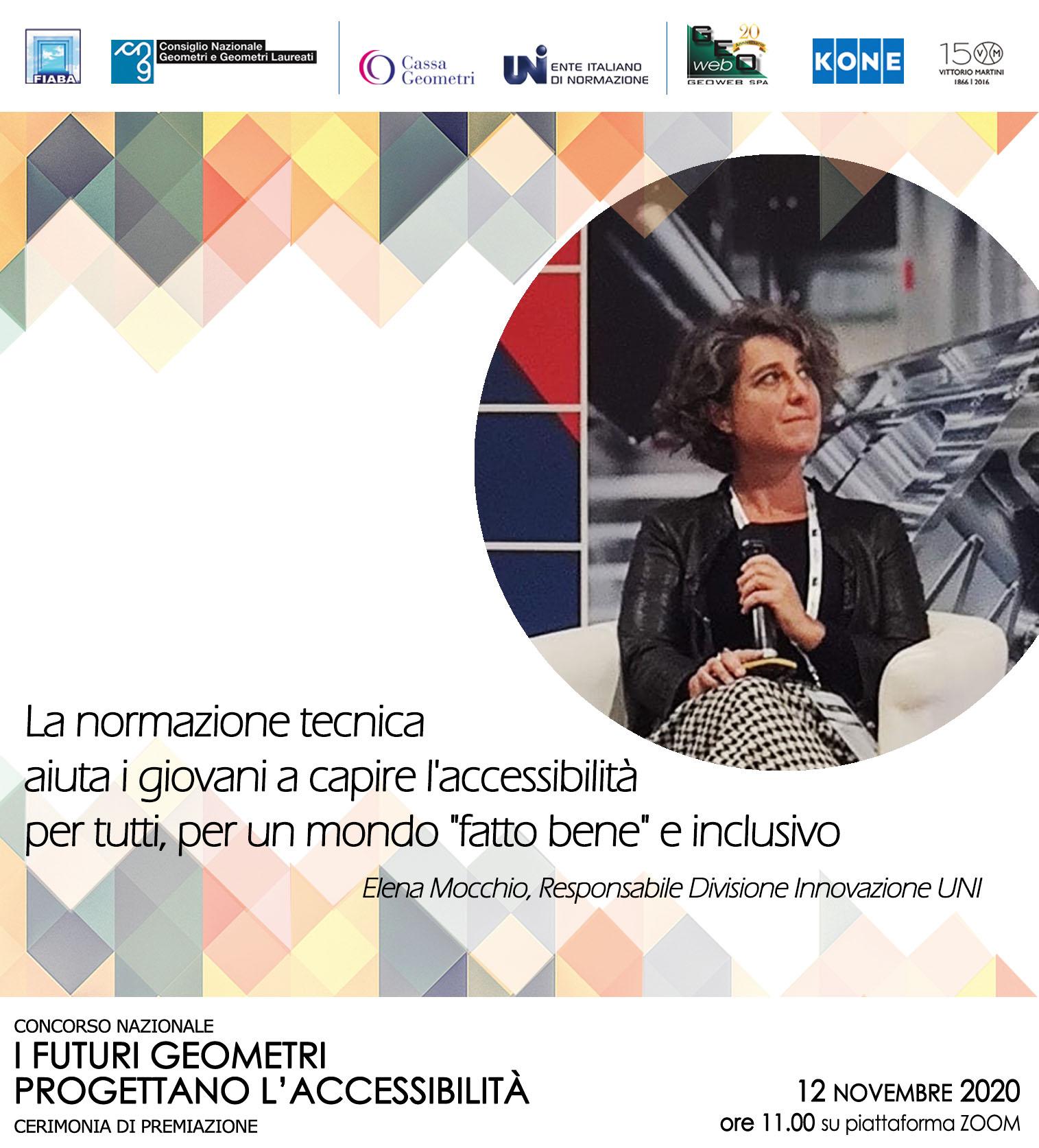 """Immagine con la foto di Elena Mocchio, Responsabile Divisione Innovazione UNI - Ente Italiano di Normazione - con sotto la foto a sinistra la frase """"La normazione tecnica aiuta i giovani a capire l'accessibilità per tutti, per un mondo fatto bene e inclusivo"""""""